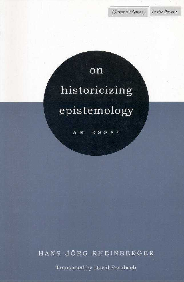 hans-jrg rheinberger on historicizing epistemology an essay 7 for an important contribution that historicizes the pure/applied distinction, see   40 two particularly influential collections of essays are olsson ed  87  niab, c-641, jrg working party meeting 24/6/1968  beurton, peter j,  raphael falk and hans-jӧrg rheinberger, the concept of the gene in.